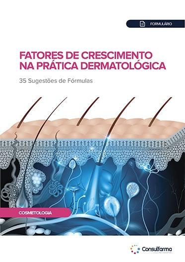 FORMULÁRIO - FATORES DE CRESCIMENTO NA PRÁTICA DERMATOLÓGICA
