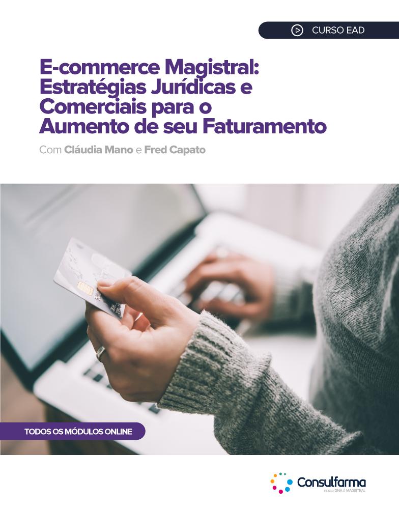 E-commerce Magistral - Estratégias Jurídicas e Comerciais para o Aumento de seu Faturamento